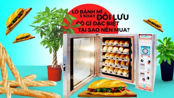 Đâu là địa chỉ bán lò nướng ổ bánh mì hàng chất lượng, giá rẻ