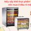 Máy sấy khô thực phẩm đa năng nên mua ở đâu rẻ mà tốt?